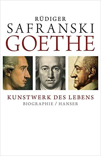 Goethe. Kunstwerk des Lebens. Biographie: Goethe, Johann Wolfgang