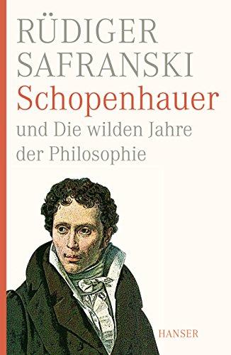 9783446235823: Schopenhauer und Die wilden Jahre der Philosophie