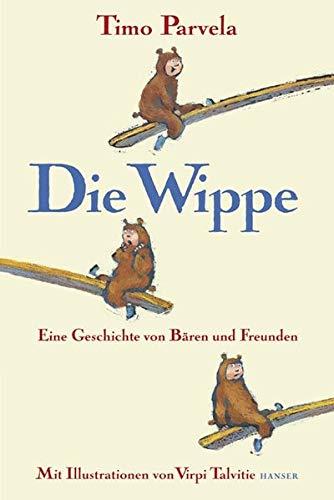 9783446236646: Die Wippe: Eine Geschichte von Bären und Freunden