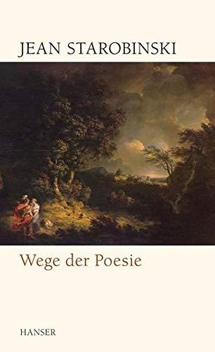 Wege der Poesie (9783446236721) by Starobinski, Jean