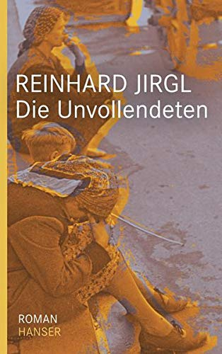 Die Unvollendeten - Jirgl, Reinhard