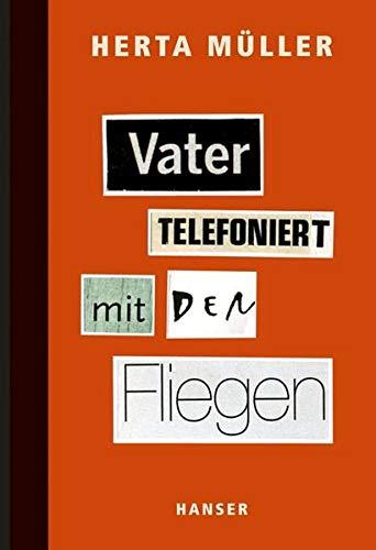 Vater telefoniert mit den Fliegen. Herta Müller - Müller, Herta (Verfasser) und Peter-Andreas (Einbandgestalter) Hassiepen