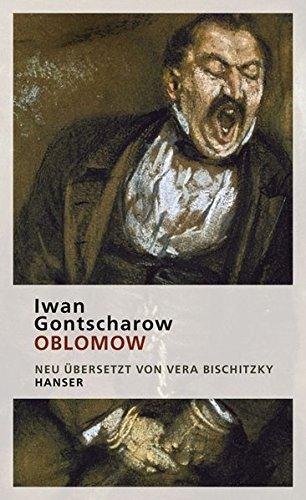 Oblomow: Roman in vier Teilen: Iwan Gontscharow