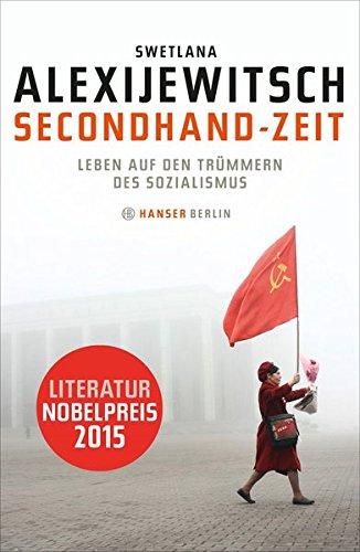 Secondhand-Zeit: Leben auf den Trümmern des Sozialismus - signiert: Alexijewitsch, Swetlana