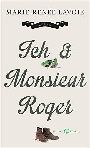 9783446243842: Ich und Monsieur Roger