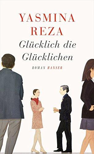 Glücklich die Glücklichen. Roman - signiert: Reza, Yasmina