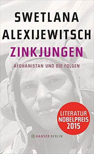 Zinkjungen: Afghanistan und die Folgen: Alexijewitsch, Swetlana: