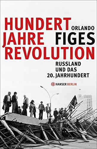 9783446247758: Hundert Jahre Revolution: Russland und das 20. Jahrhundert