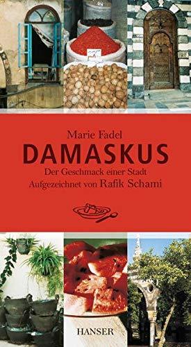 9783446248953: Damaskus: Der Geschmack einer Stadt