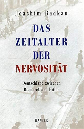 9783446253551: Das Zeitalter der Nervosität: Deutschland zwischen Bismarck und Hitler