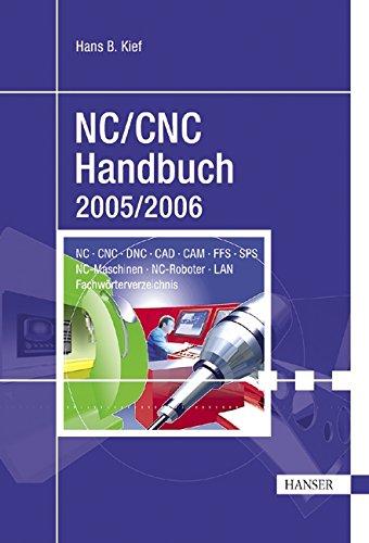 NC/CNC Handbuch 2005/2006: CNC, DNC, CAD, CAM,: Hans B. Kief