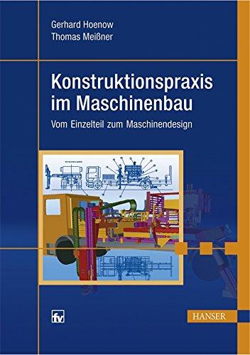 9783446403130: Konstruktionspraxis im Maschinenbau. Vom Einzelteil zum Maschinendesign
