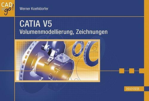 CATIA V5: Volumenmodellierung, Zeichnungen: Werner Koehldorfer
