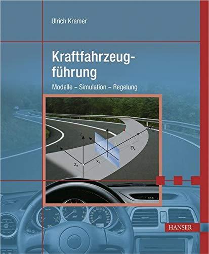 9783446406711: Kraftfahrzeugführung: Modelle, Simulation und Regelung