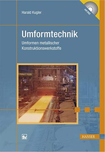 9783446406728: Umformtechnik: Umformen metallischer Konstruktionswerkstoffe