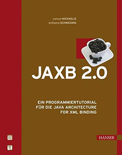 9783446407534: JAXB 2.0: Ein Programmiertutorial f�r die Java Architecture for XML Binding