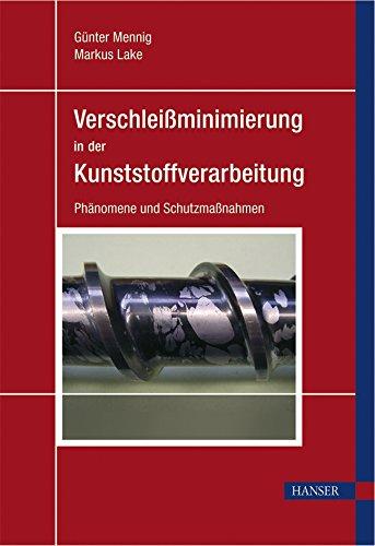 Verschleiß in der Kunststoffverarbeitung: Günter Mennig