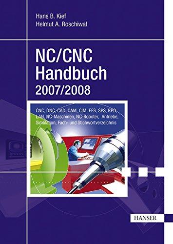 NC/CNC Handbuch 2007/2008: CNC, DNC, CAD, CAM,: Hans B. Kief
