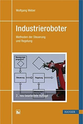 9783446410312: Industrieroboter: Methoden der Steuerung und Regelung