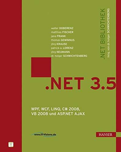 NET 3.5: WPF, WCF, LINQ, C# 2008,: Walter Doberenz; Matthias