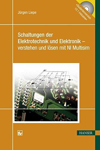 9783446411340: Schaltungen der Elektrotechnik und Elektronik - verstehen und lösen mit NI Multisim