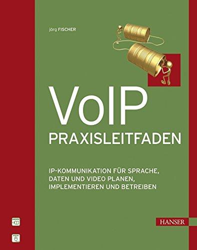 9783446411883: VoIP-Praxisleitfaden: IP-Kommunikation für Sprache, Daten und Video planen, implementieren und betreiben