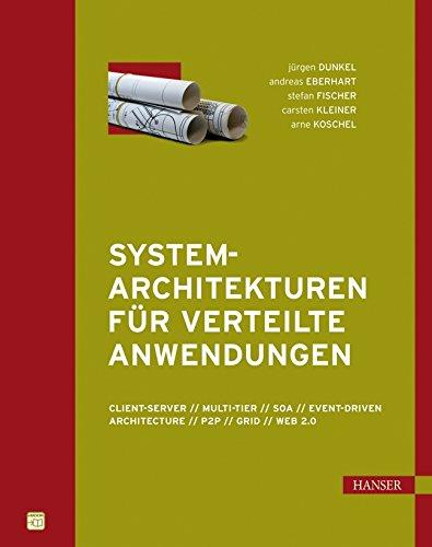 9783446413214: Systemarchitekturen f�r Verteilte Anwendungen: Client-Server, Multi-Tier, SOA, Event-Driven Architectures, P2P, Grid, Web 2.0