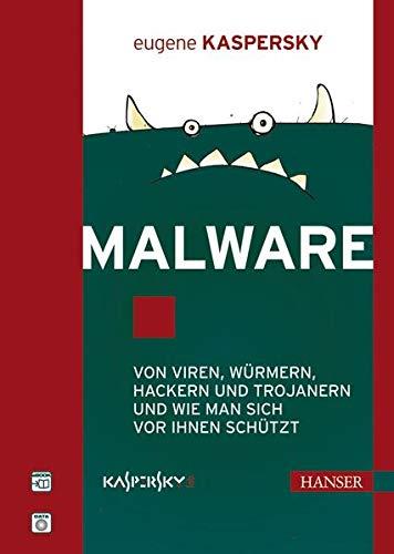 9783446415003: Malware: Von Viren, Würmern, Hackern und Trojanern und wie man sich vor ihnen schützt