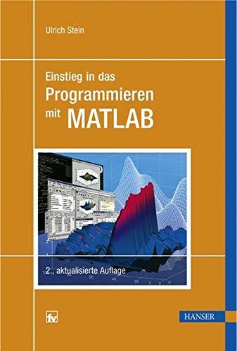 9783446415942: Einstieg in das Programmieren mit MATLAB
