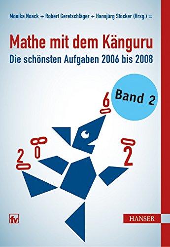 9783446416475: Mathe mit dem Känguru: Die schönsten Aufgaben von 2006 bis 2008