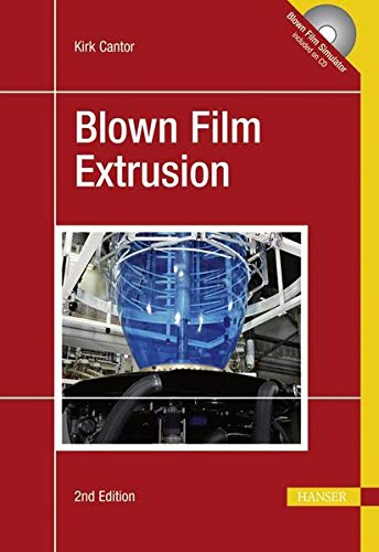 Blown Film Extrusion: Kirk Cantor