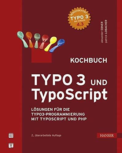 9783446417335: TYPO3 und TypoScript -- Kochbuch: Lösungen für die TYPO3-Programmierung mit TypoScript und PHP