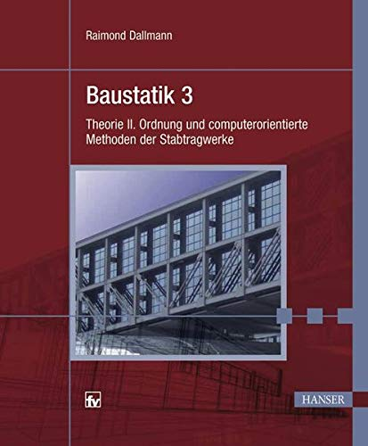 9783446417731: Baustatik 3: Theorie II.Ordnung und computerorientierte Methoden der Stabtragwerke