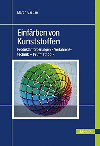 9783446418486: Einfarben von Kunststoffen: Produktanforderungen - Verfahrenstechnik - Prufmethodik