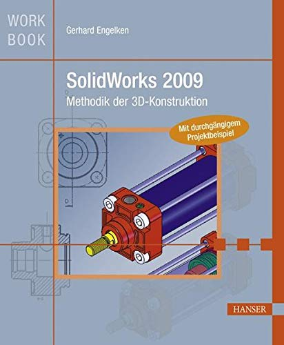 9783446418653: SolidWorks 2009: Methodik der 3D-Konstruktion