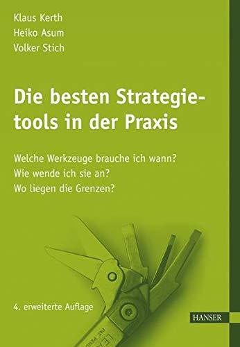 9783446419148: Die besten Strategietools in der Praxis: Welche Werkzeuge brauche ich wann? Wie wende ich sie an? Wo liegen die Grenzen