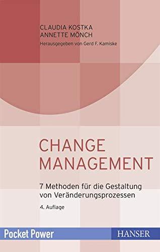 9783446419315: Change Management: 7 Methoden für die Gestaltung von Veränderungsprozessen