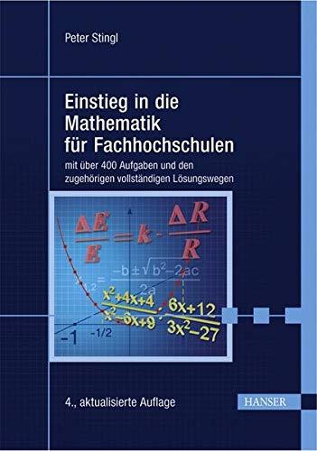9783446419360: Einstieg in die Mathematik für Fachhochschulen: mit über 400 Aufgaben und den zugehörigen vollständigen Lösungsgängen