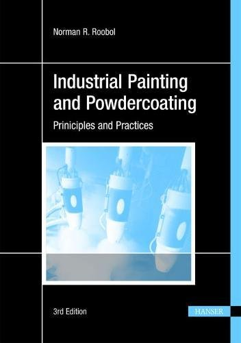 Industrial Painting and Powdercoating: Norman R. Roobol