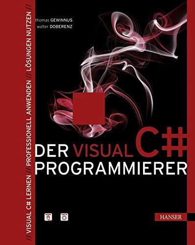 9783446420212: Der Visual C#-Programmierer: Visual C# lernen - Professionell anwenden - L�sungen nutzen