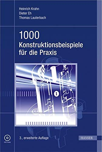 1000 Konstruktionsbeispiele für die Praxis: Heinrich Krahn