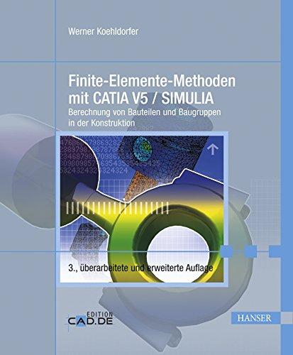 9783446420953: Finite-Elemente-Methoden mit CATIA V5 / SIMULIA: Berechnung von Bauteilen und Baugruppen in der Konstruktion
