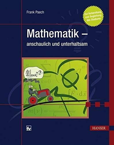 9783446421233: Mathematik - anschaulich und unterhaltsam: Zur Vorbereitung und Begleitung des Studiums