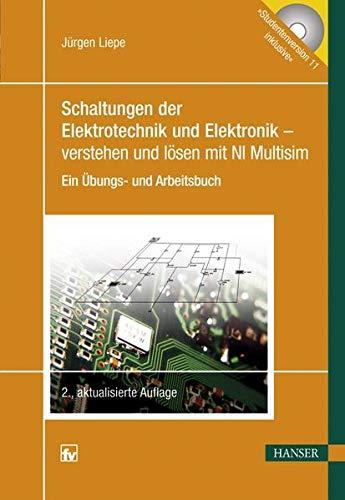 9783446421547: Schaltungen der Elektrotechnik und Elektronik - verstehen und l�sen mit NI Multisim: Ein �bungs- und Arbeitsbuch