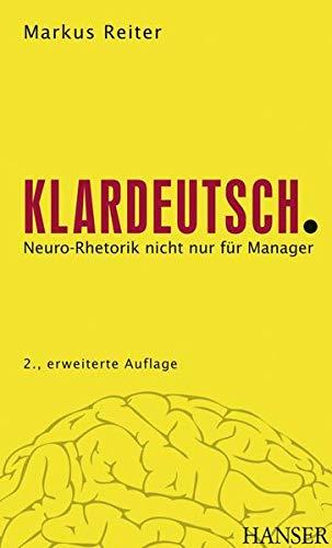 9783446421790: Klardeutsch: Neuro-Rhetorik nicht nur für Manager