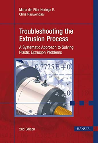9783446422445: Troubleshooting the Extrusion Process: A Systematic Approach to Solving Plastic Extrusion Problems