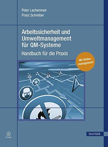 Arbeitssicherheit und Umweltmanagement für QM-Systeme: Peter Lachenmeir