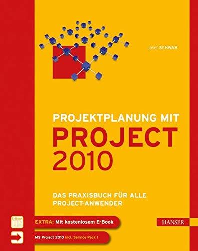 9783446423978: Projektplanung mit Project 2010: Das Praxisbuch für alle Project-Anwender