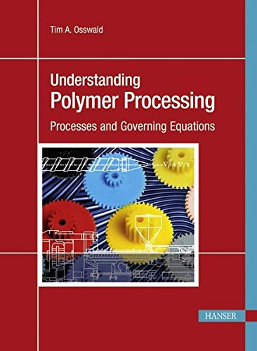 9783446424043: Understanding Polymer Processing: Processes and Governing Equations