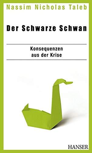 Der Schwarze Schwan - Konsequenzen aus der Krise (3446424105) by [???]